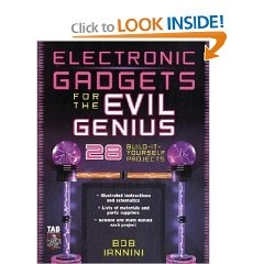 Electronic Gadgets for the Evil Genius : 28 Build-It-Yourself