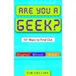 Are You a Geek?: 1,000 Ways to Find Out