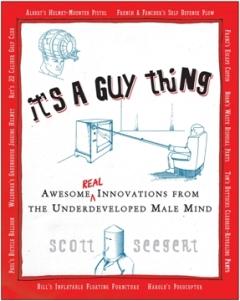 It's a Guy Thing by Scott Seegert